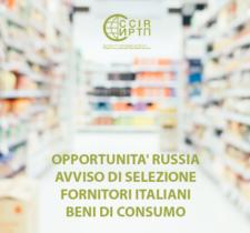 OPPORTUNITÀ RUSSIA: AVVISO DI SELEZIONE FORNITORI ITALIANI DI BENI DI CONSUMO